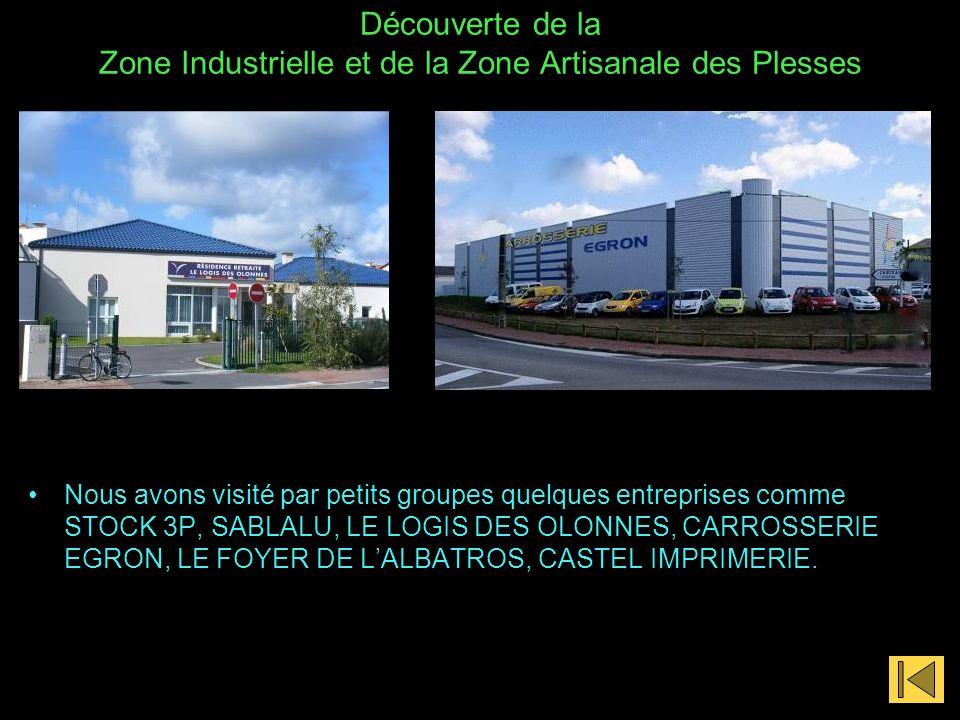 Découverte de la Zone Industrielle et de la Zone Artisanale des Plesses Nous avons visité par petits groupes quelques entreprises comme STOCK 3P, SABL