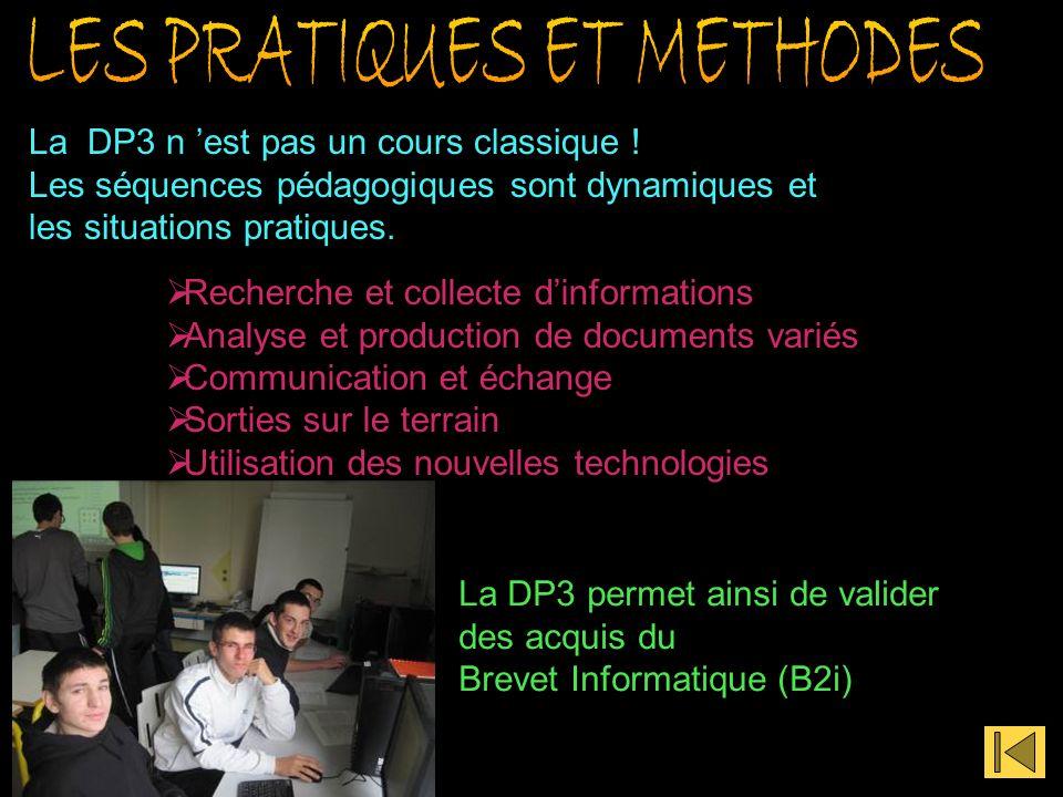 La DP3 n est pas un cours classique ! Les séquences pédagogiques sont dynamiques et les situations pratiques. Recherche et collecte dinformations Anal