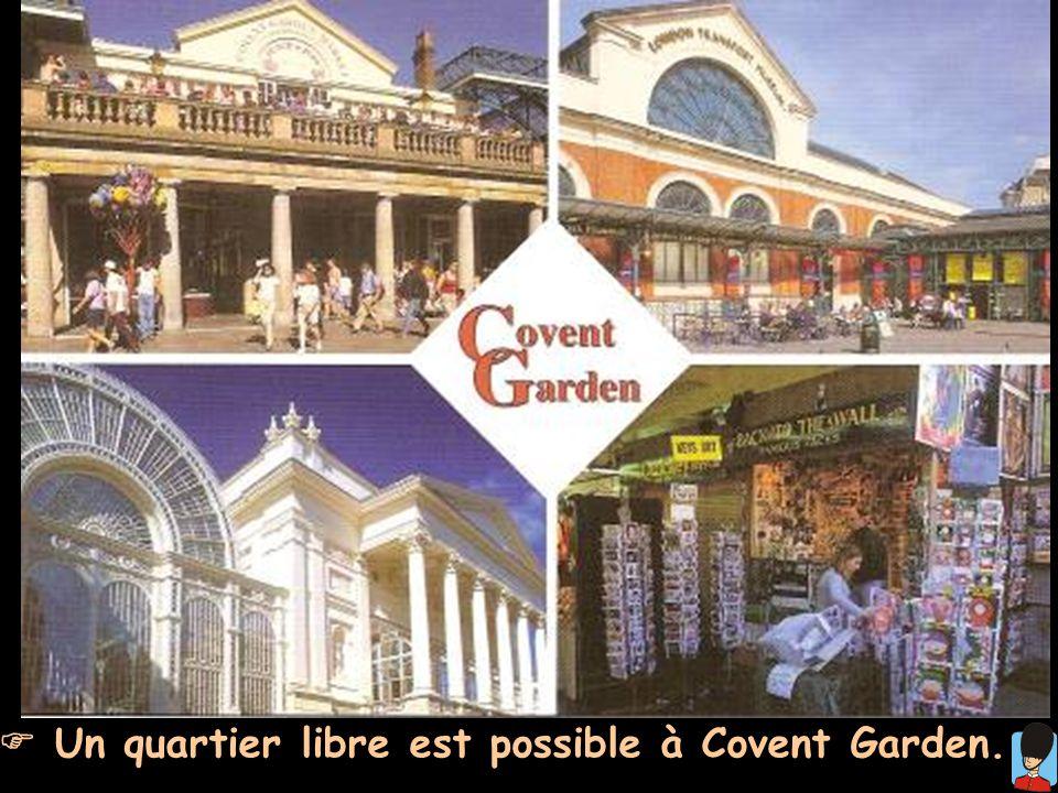 Un quartier libre est possible à Covent Garden.