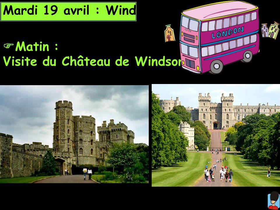 Mardi 19 avril : Windsor Matin : Visite du Château de Windsor