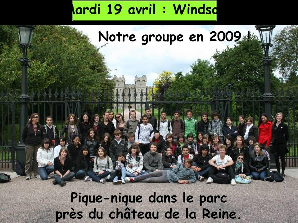 Mardi 19 avril : Windsor Pique-nique dans le parc près du château de la Reine. Notre groupe en 2009 !