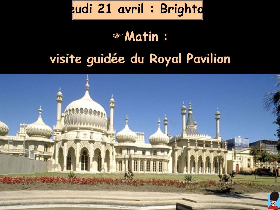 Jeudi 21 avril : Brighton Matin : visite guidée du Royal Pavilion
