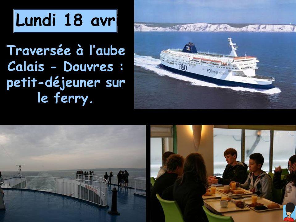 Lundi 18 avril Traversée à laube Calais - Douvres : petit-déjeuner sur le ferry.
