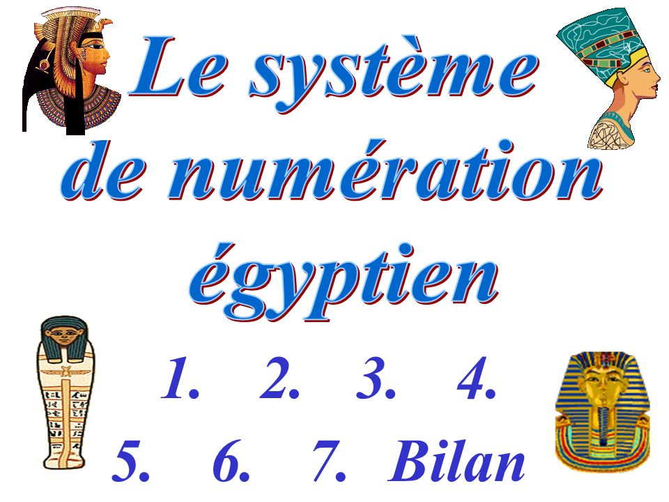 1. Quels nombres représentent les inscriptions égyptiennes suivantes : …… 600