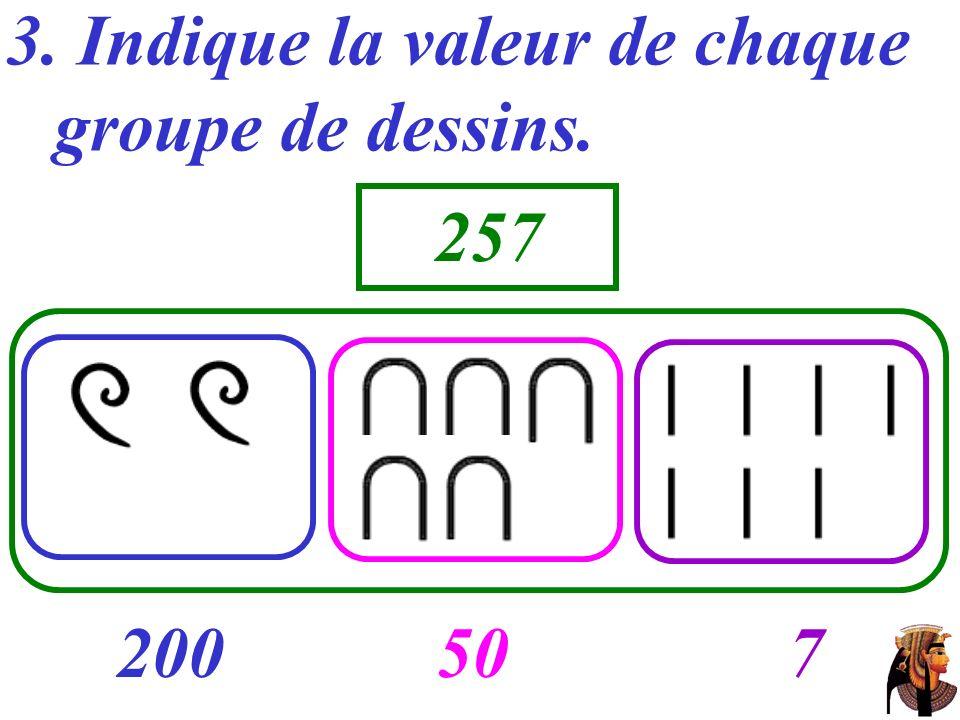 3. Indique la valeur de chaque groupe de dessins. …… ……… 200507 257