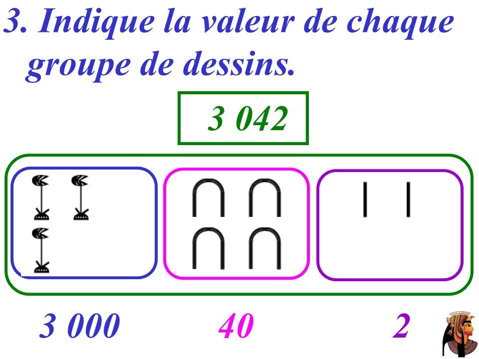 3. Indique la valeur de chaque groupe de dessins. …… ……… 3 000402 3 042