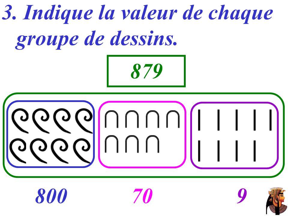 3. Indique la valeur de chaque groupe de dessins. …… ……… 800709 879