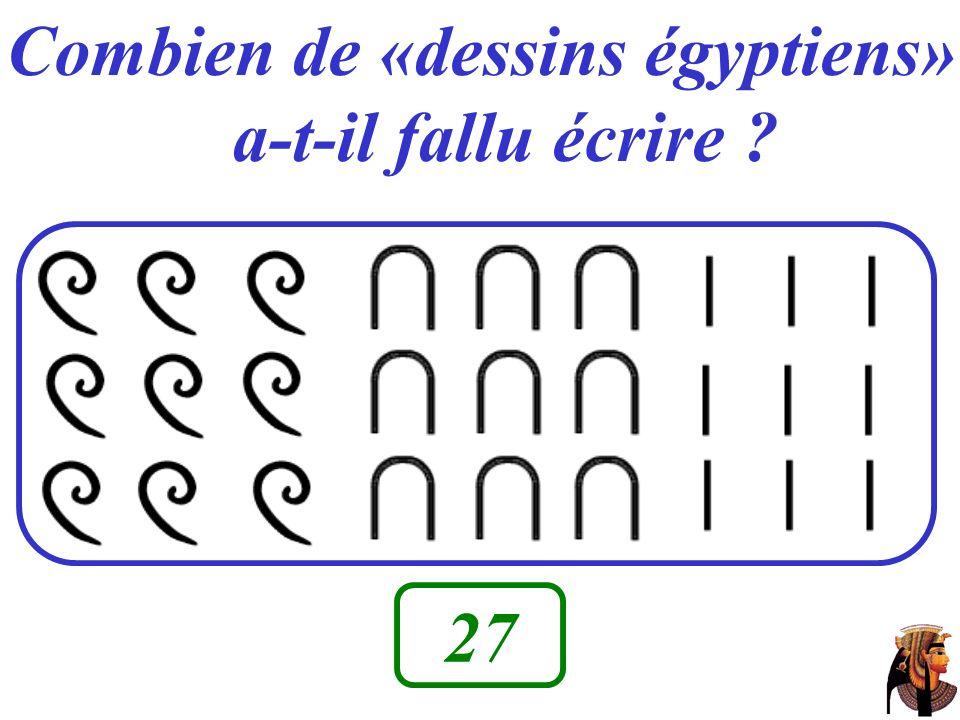 Combien de «dessins égyptiens» a-t-il fallu écrire ? 27