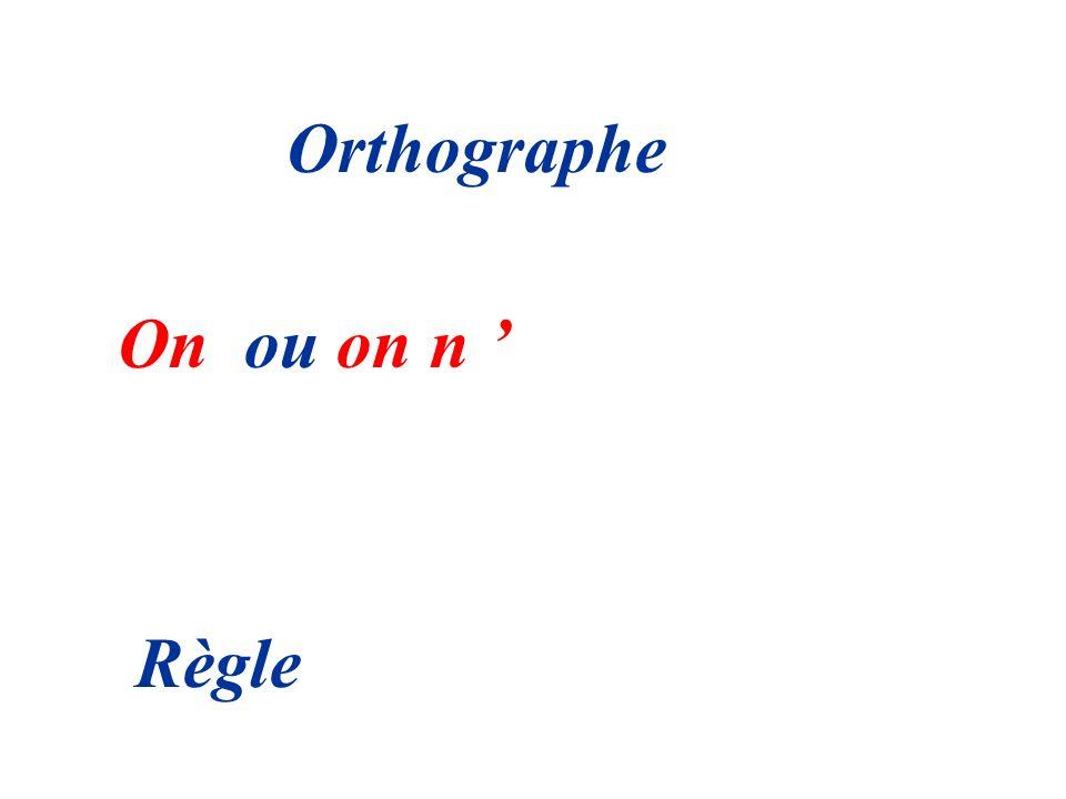 Orthographe On ou on n Règle