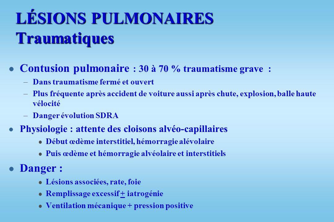 LÉSIONS PULMONAIRES l Radio : –Lacération (plaies, fracture côte) –Contusion pulmonaire ( infiltrat alvéolaire ) « 30 à 40 % trauma grave » –Hématome