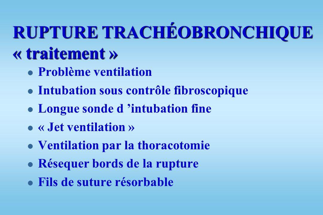 l Syndrome aérique + complet –Emphysème sous cutané + géant cervical –Pneumopéricarde –Pneumothorax + bilatéral –Pneumomédiastin –+ atélectasie pulmon