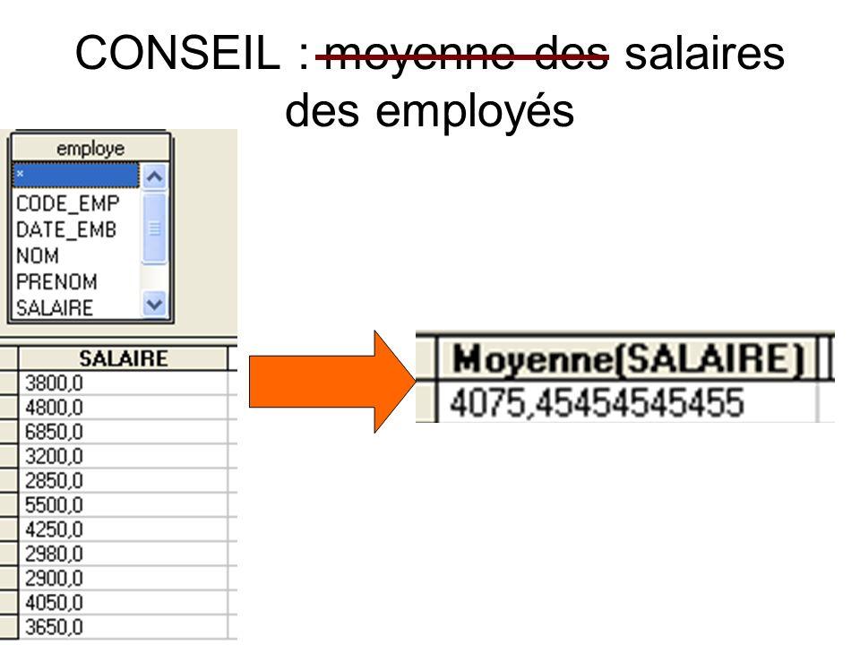 CONSEIL : moyenne des salaires des employés