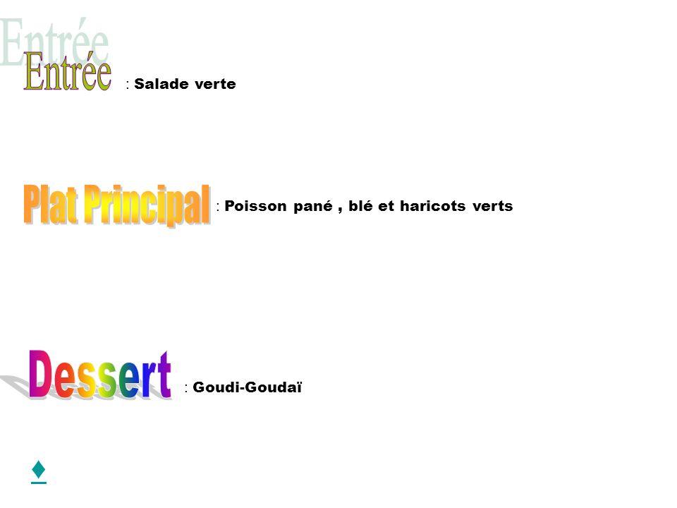 : Salade verte : Poisson pané, blé et haricots verts : Goudi-Goudaï