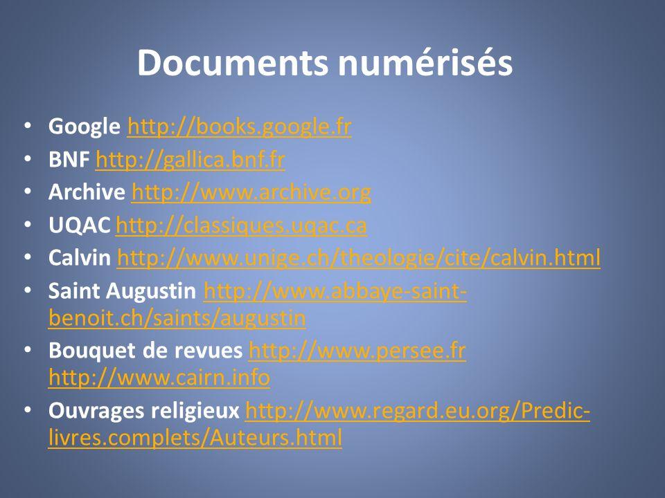 Documents numérisés Google http://books.google.frhttp://books.google.fr BNF http://gallica.bnf.frhttp://gallica.bnf.fr Archive http://www.archive.orgh