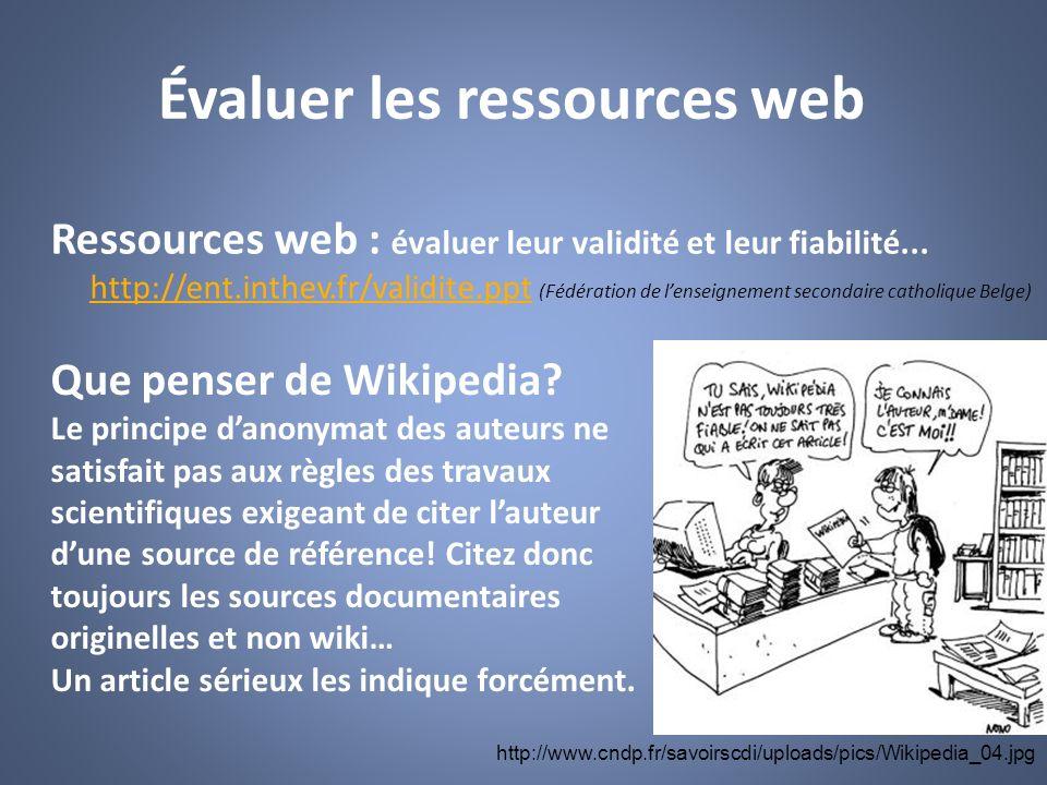 Évaluer les ressources web Ressources web : évaluer leur validité et leur fiabilité... http://ent.inthev.fr/validite.ppt (Fédération de lenseignement