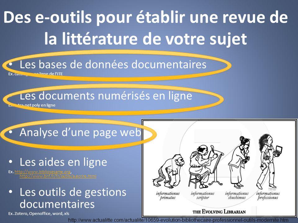 Des e-outils pour établir une revue de la littérature de votre sujet Les bases de données documentaires Ex. catalogue en ligne de lITE Les documents n