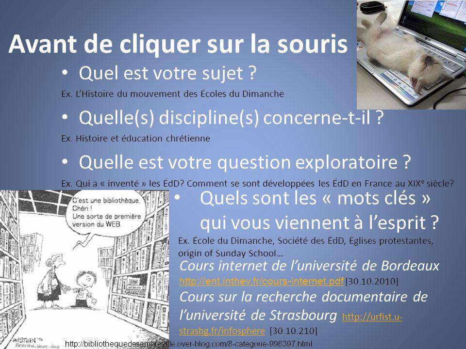 Avant de cliquer sur la souris Quel est votre sujet ? Ex. LHistoire du mouvement des Écoles du Dimanche Quelle(s) discipline(s) concerne-t-il ? Ex. Hi