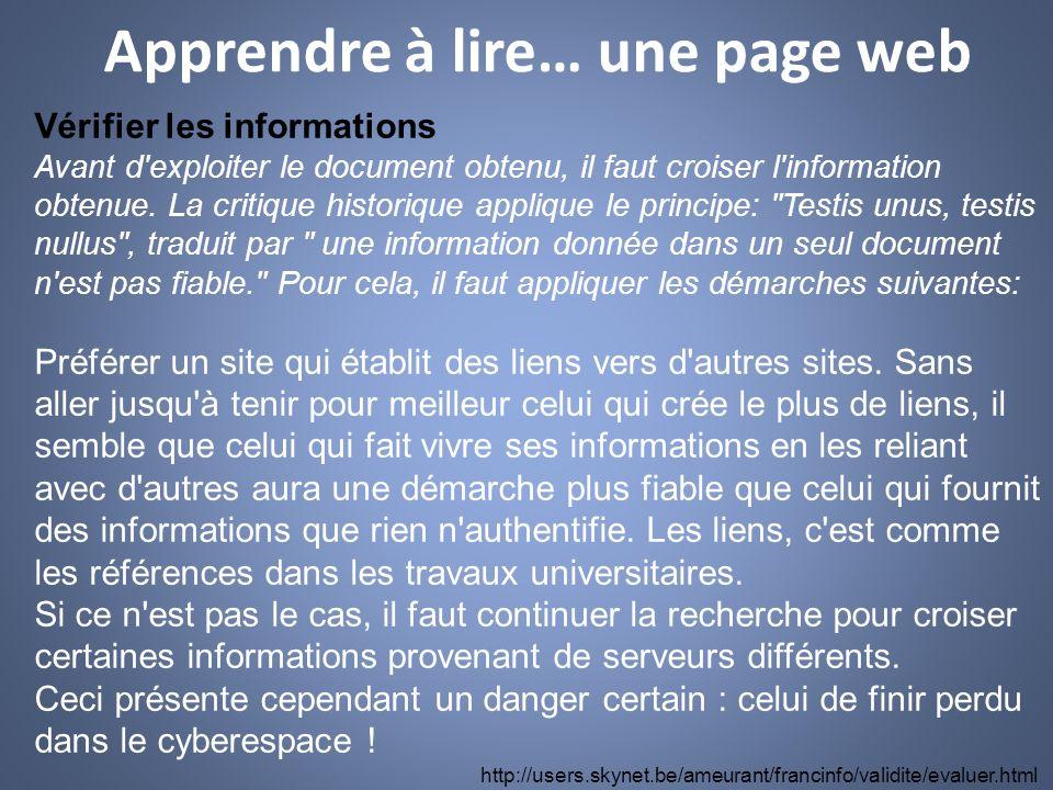 Vérifier les informations Avant d'exploiter le document obtenu, il faut croiser l'information obtenue. La critique historique applique le principe: