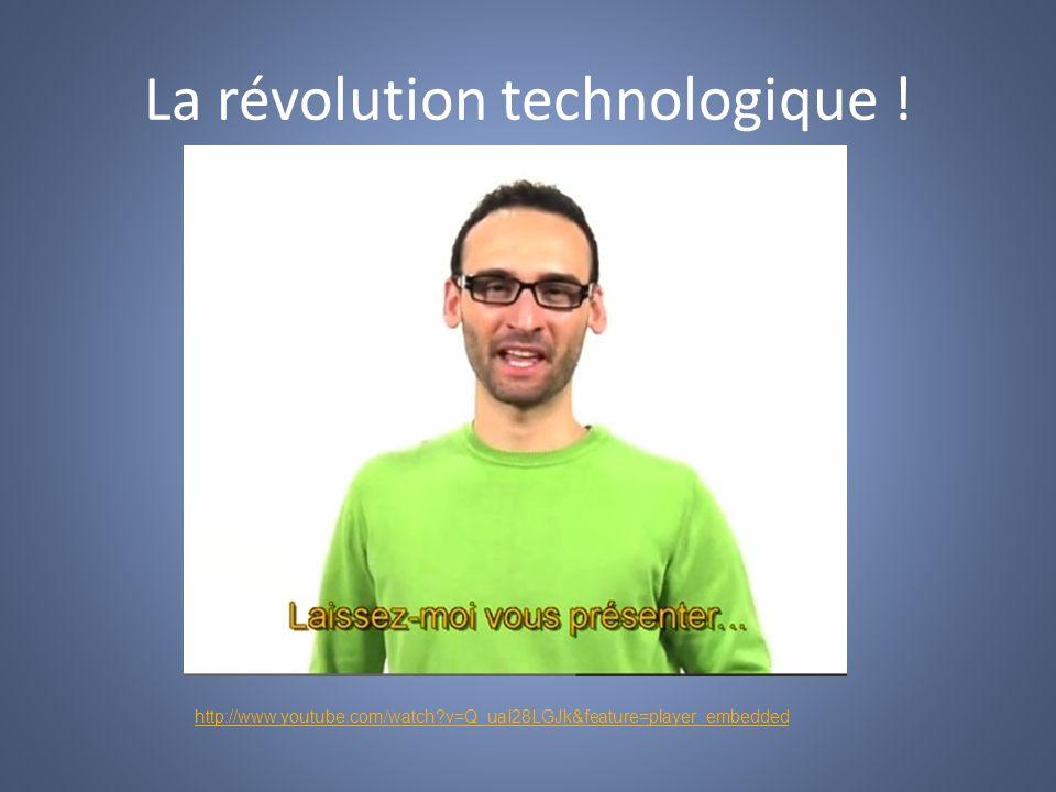 La révolution technologique ! http://www.youtube.com/watch?v=Q_uaI28LGJk&feature=player_embedded