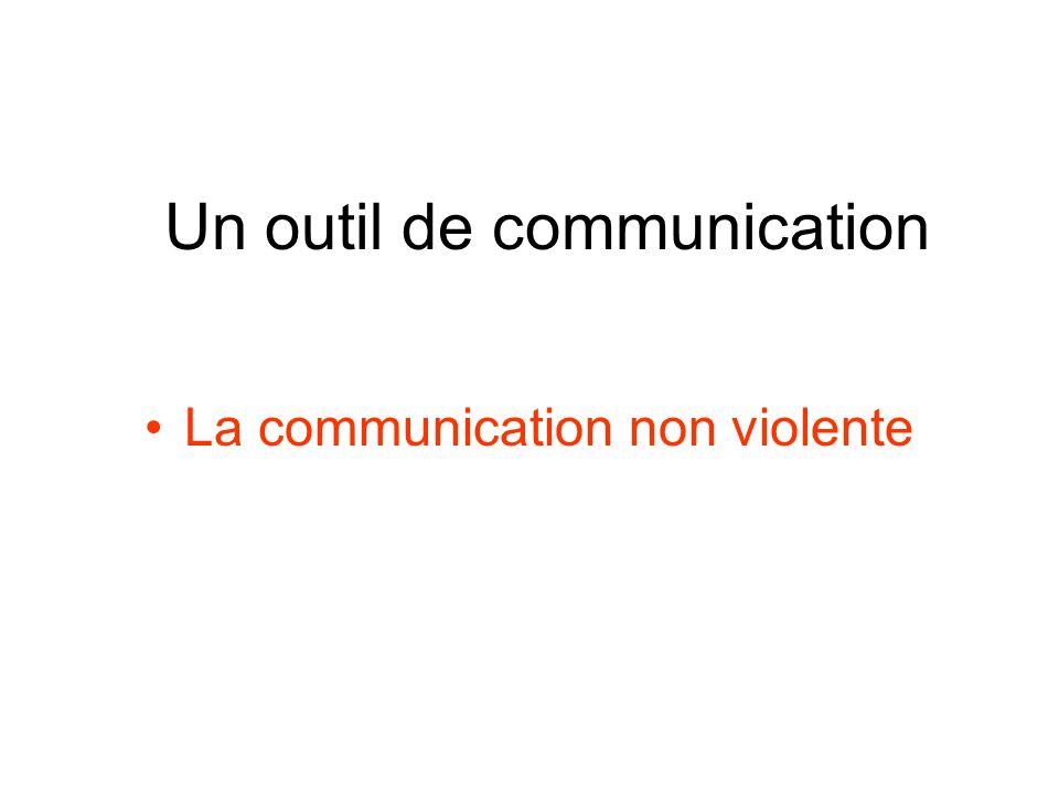 Un outil de communication La communication non violente