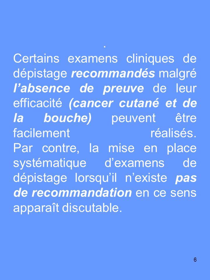 7 Pour la localisation bronchique par exemple, le dépistage du cancer broncho-pulmonaire (KBP) par la radiographie pulmonaire et/ou la cytologie de lexpectoration a été évalué par quatre études randomisées.