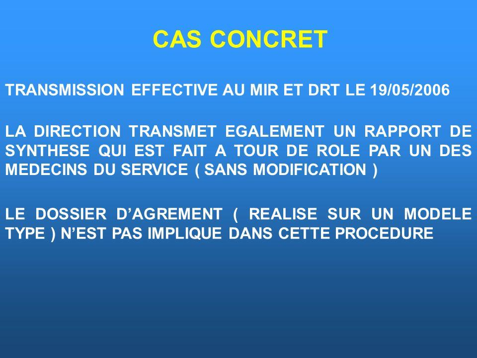 CAS CONCRET TRANSMISSION EFFECTIVE AU MIR ET DRT LE 19/05/2006 LA DIRECTION TRANSMET EGALEMENT UN RAPPORT DE SYNTHESE QUI EST FAIT A TOUR DE ROLE PAR