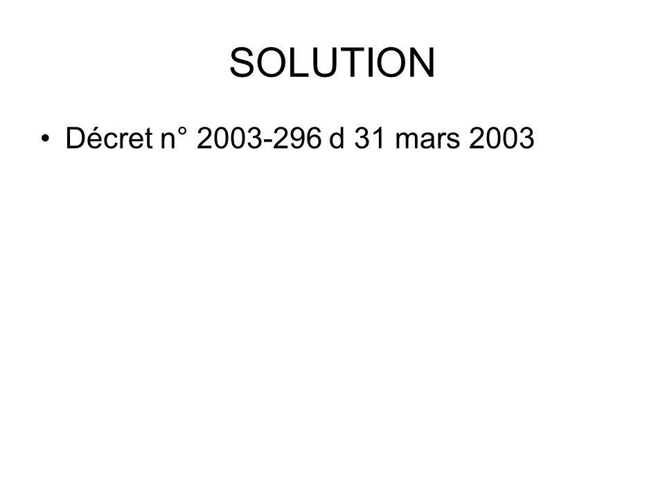 SOLUTION Décret n° 2003-296 d 31 mars 2003