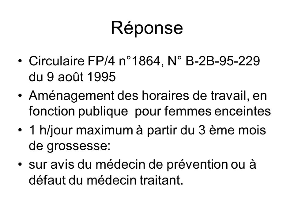 Réponse Circulaire FP/4 n°1864, N° B-2B-95-229 du 9 août 1995 Aménagement des horaires de travail, en fonction publique pour femmes enceintes 1 h/jour