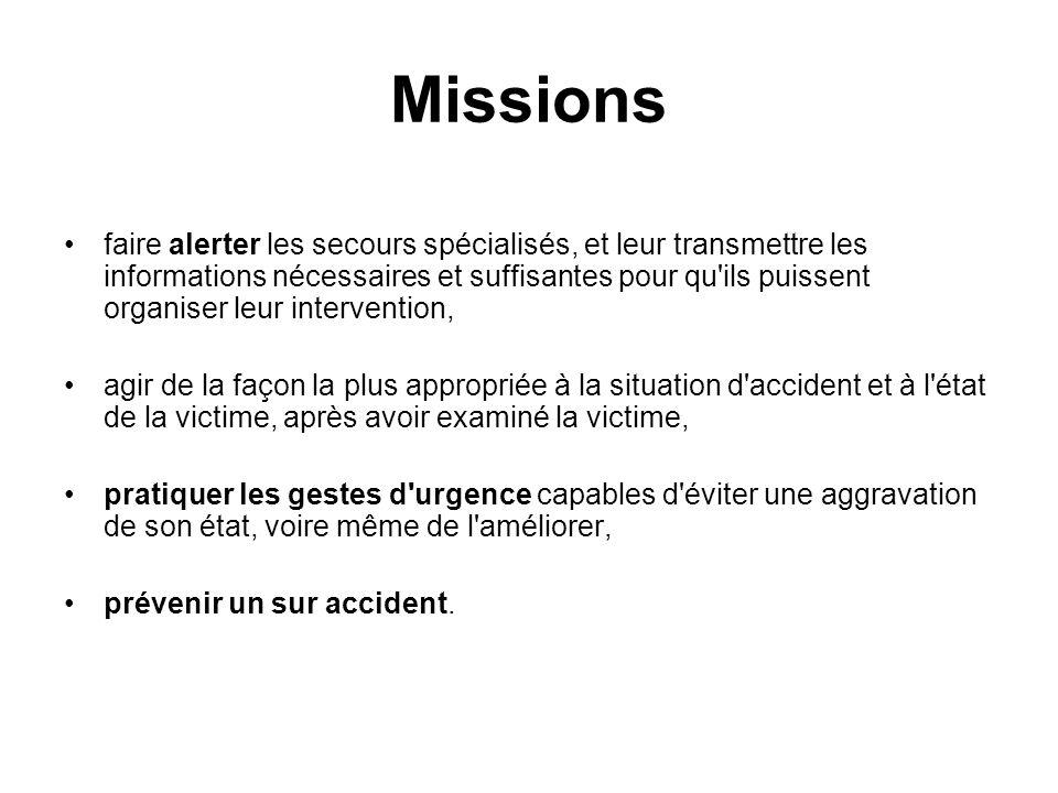 Missions faire alerter les secours spécialisés, et leur transmettre les informations nécessaires et suffisantes pour qu'ils puissent organiser leur in