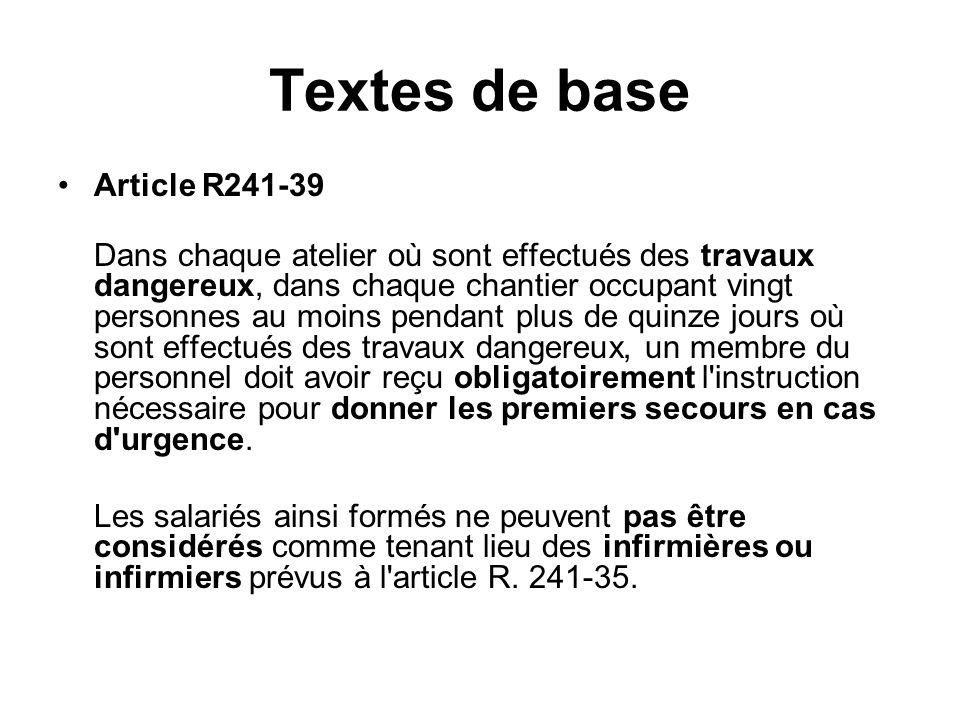 Textes de base Article R241-39 Dans chaque atelier où sont effectués des travaux dangereux, dans chaque chantier occupant vingt personnes au moins pen