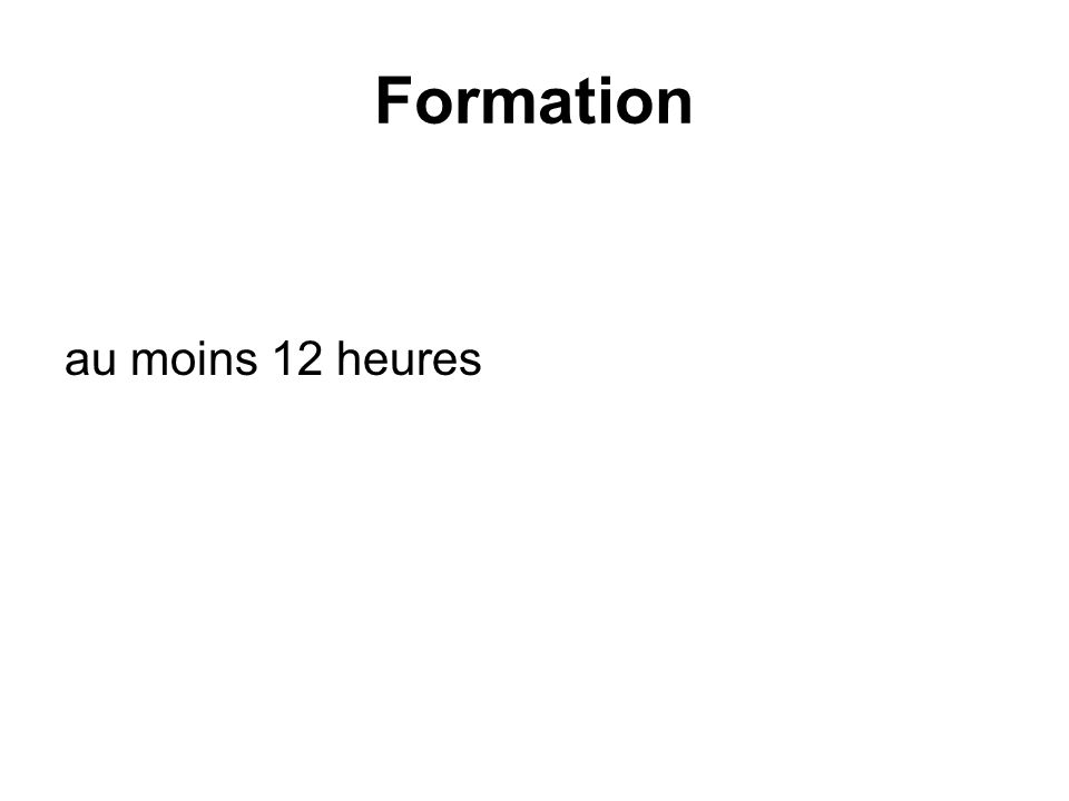 Formation au moins 12 heures