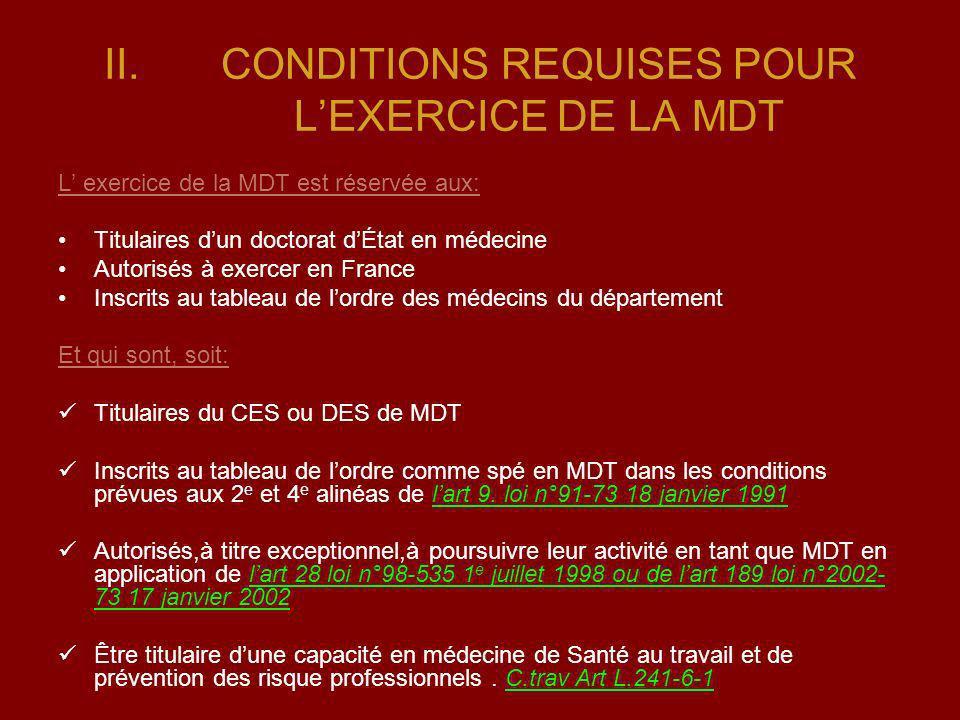 II.CONDITIONS REQUISES POUR LEXERCICE DE LA MDT L exercice de la MDT est réservée aux: Titulaires dun doctorat dÉtat en médecine Autorisés à exercer e