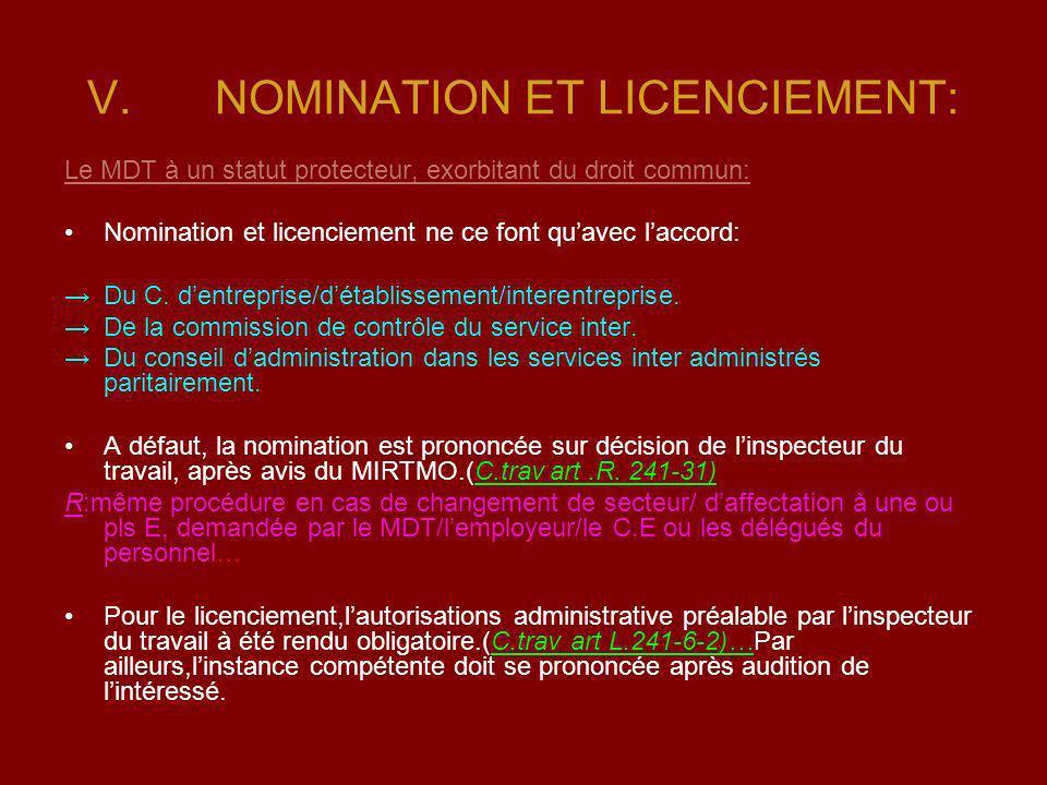 V.NOMINATION ET LICENCIEMENT: Le MDT à un statut protecteur, exorbitant du droit commun: Nomination et licenciement ne ce font quavec laccord: Du C. d
