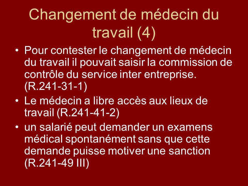 Changement de médecin du travail (4) Pour contester le changement de médecin du travail il pouvait saisir la commission de contrôle du service inter e