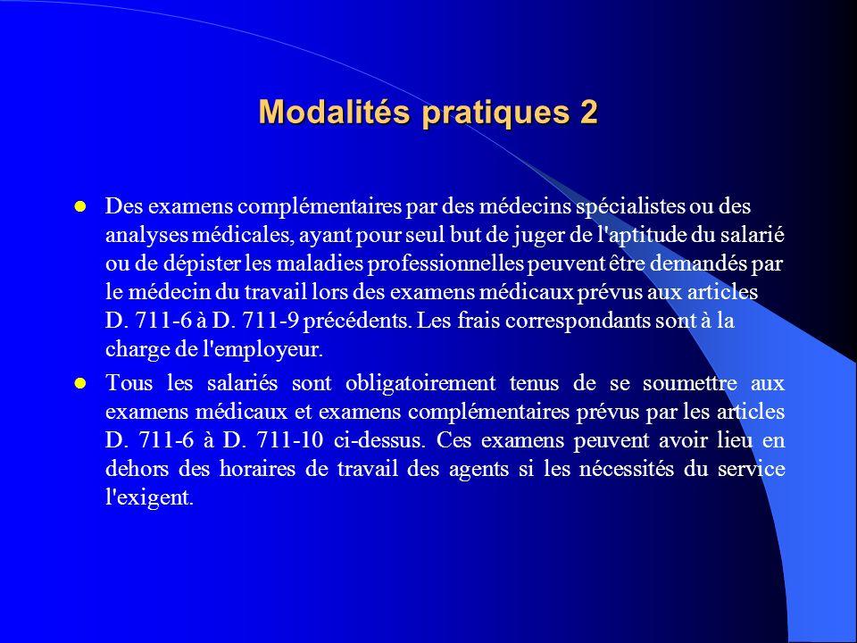 Modalités pratiques 2 Des examens complémentaires par des médecins spécialistes ou des analyses médicales, ayant pour seul but de juger de l'aptitude