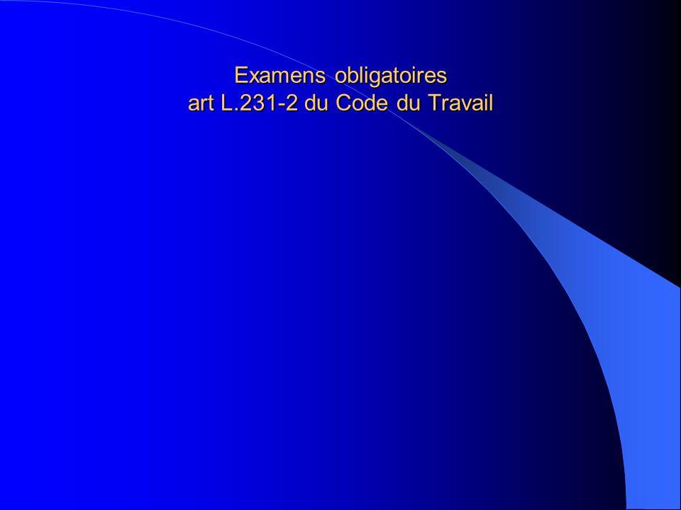 Examens obligatoires art L.231-2 du Code du Travail