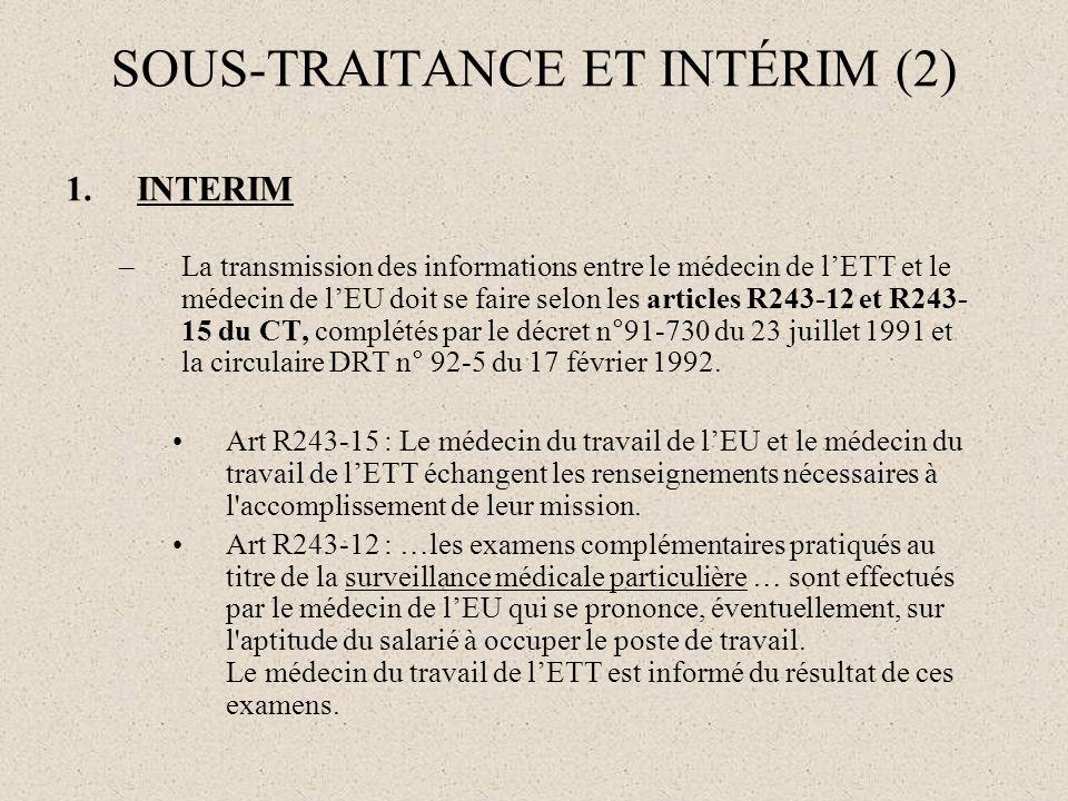 1.INTERIM –La transmission des informations entre le médecin de lETT et le médecin de lEU doit se faire selon les articles R243-12 et R243- 15 du CT,