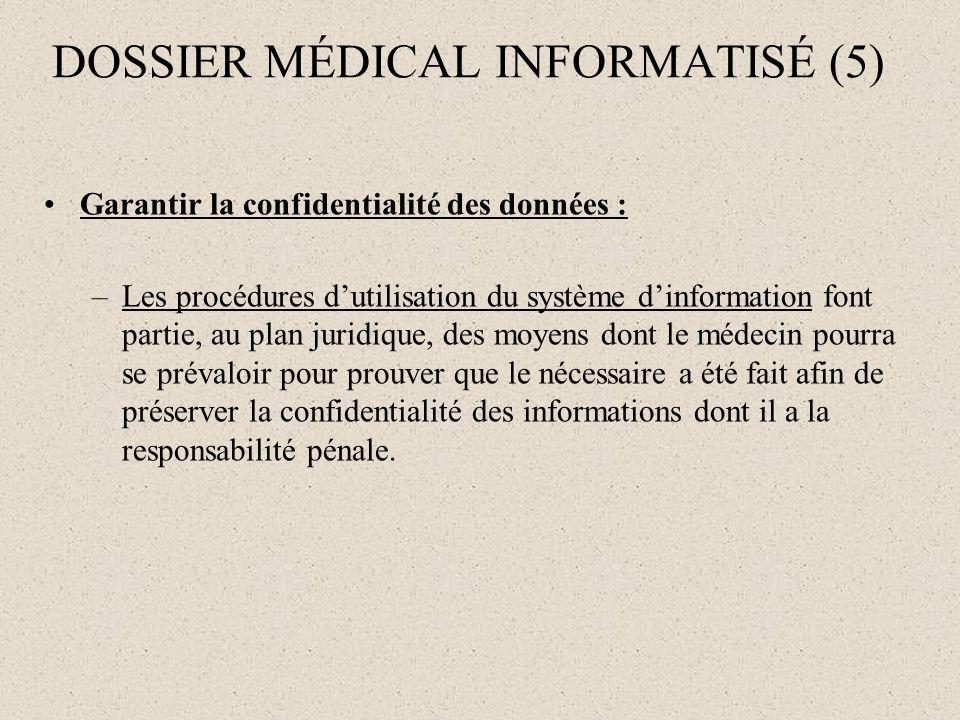 Garantir la confidentialité des données : –Les procédures dutilisation du système dinformation font partie, au plan juridique, des moyens dont le méde