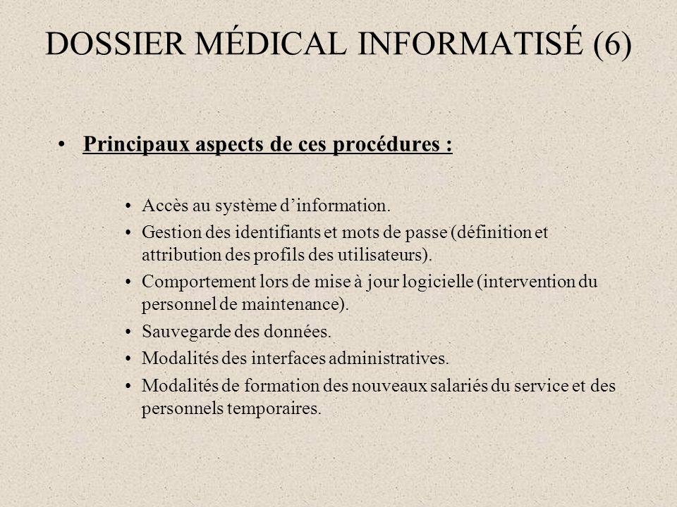 Principaux aspects de ces procédures : Accès au système dinformation. Gestion des identifiants et mots de passe (définition et attribution des profils