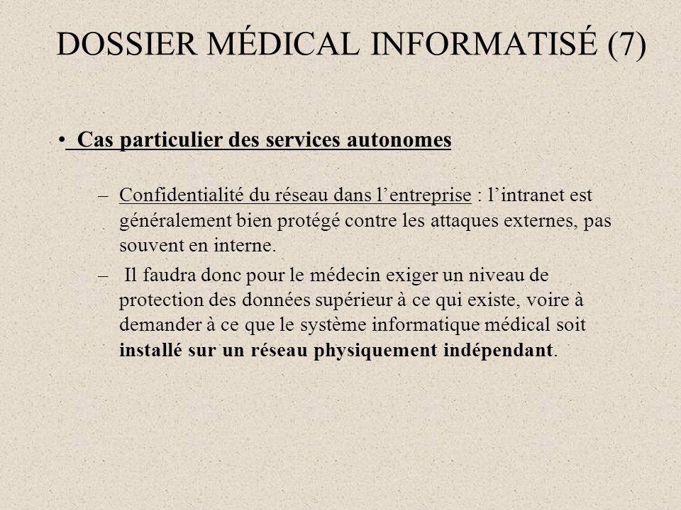 Cas particulier des services autonomes –Confidentialité du réseau dans lentreprise : lintranet est généralement bien protégé contre les attaques exter