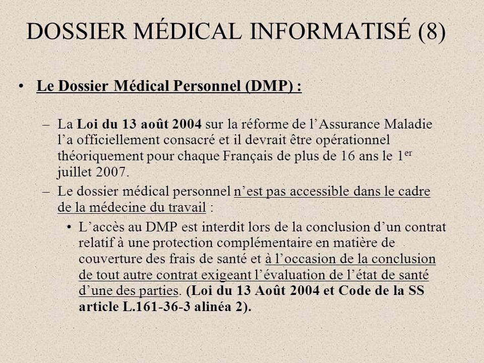Le Dossier Médical Personnel (DMP) : –La Loi du 13 août 2004 sur la réforme de lAssurance Maladie la officiellement consacré et il devrait être opérat
