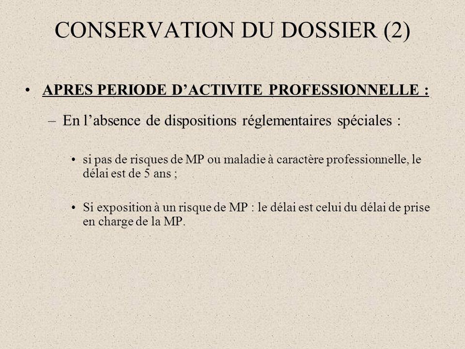 CONSERVATION DU DOSSIER (3) APRES PERIODE DACTIVITE PROFESSIONNELLE : –Décrets spéciaux : 10 ans de conservation pour lexposition au bruit.