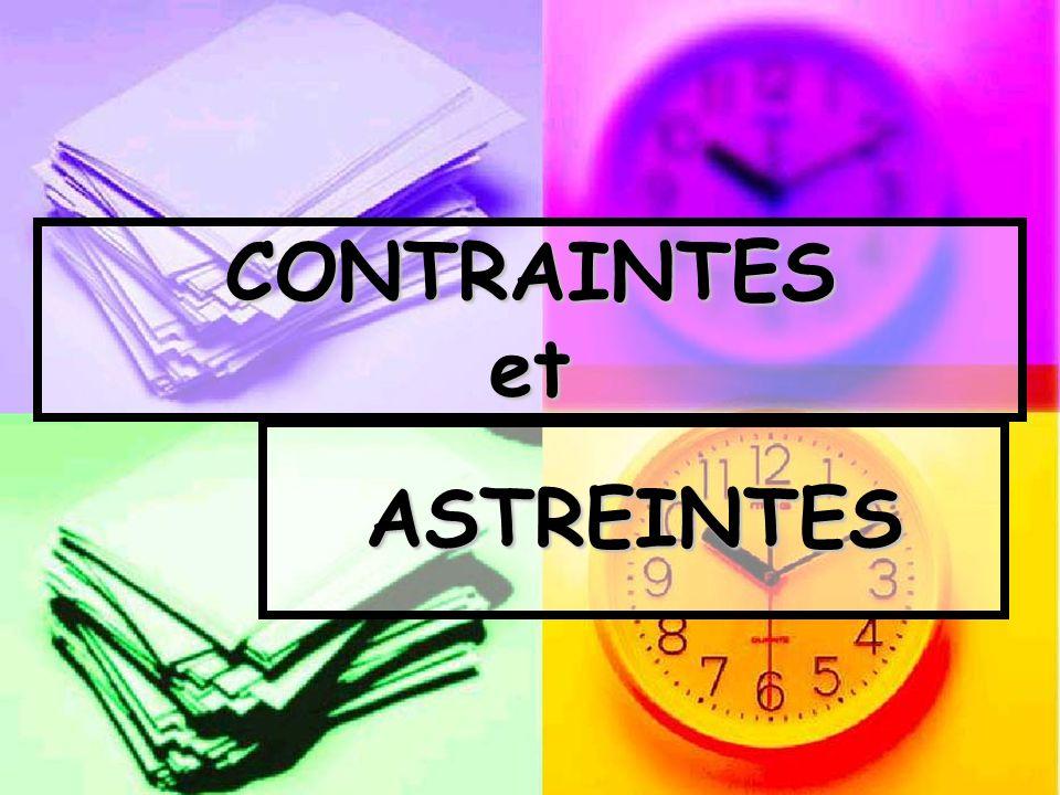 CONTRAINTES et ASTREINTES