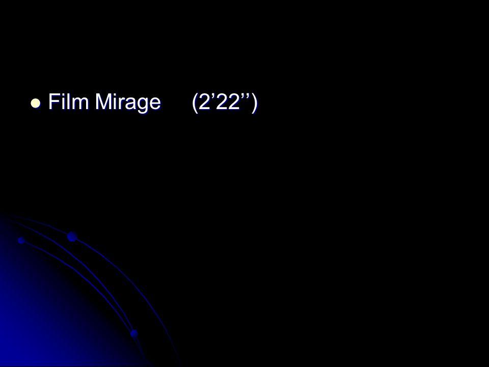 Film Mirage (222) Film Mirage (222)