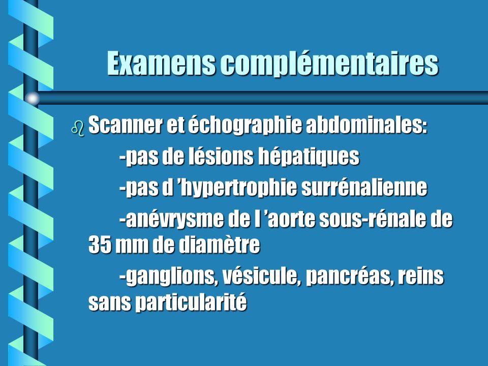 Examens complémentaires (2) b Biologie : VS=98 mm, CRP=54, fibrinogène=4.8 g/l, Hb= 9.8 g/dl bilan hépatique, ionogramme, urée, créatininémie sans particularité bilan hépatique, ionogramme, urée, créatininémie sans particularité b Gaz du sang : pH= 7.43, pCO2= 35 mmHg, pO2= 73 mmHg SaO2= 96 %