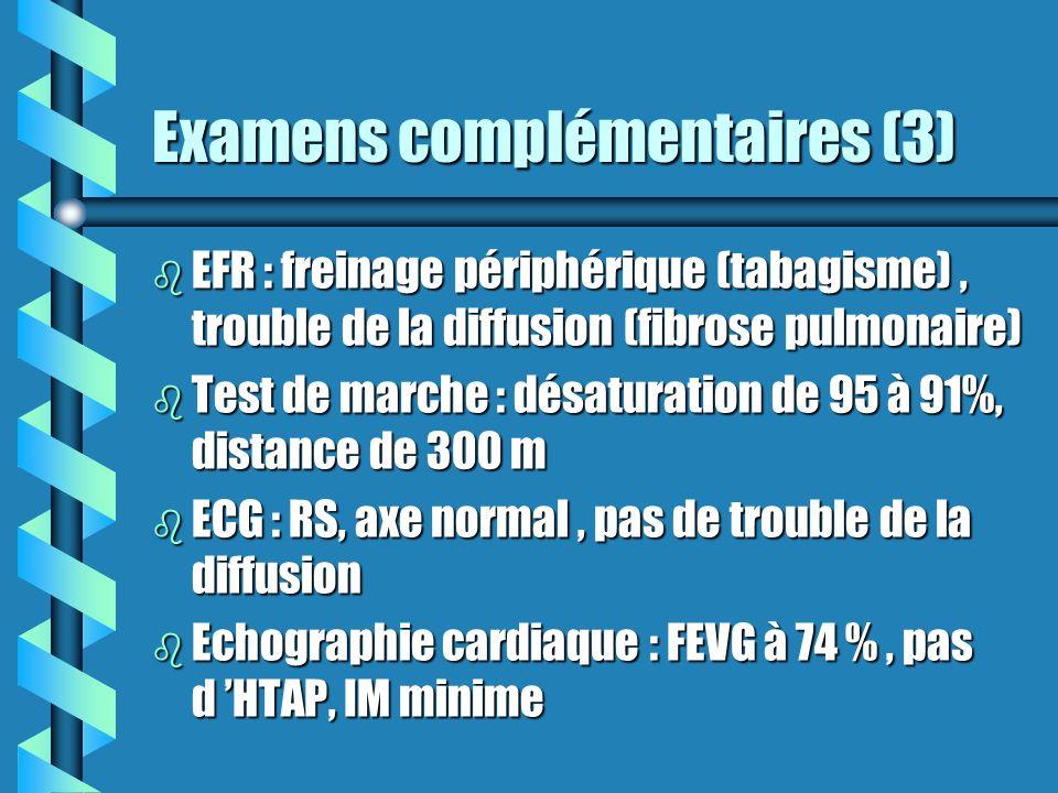 Examens complémentaires (4) b Fibroscopie : tous orifices ouverts, petite voussure du tronc intermédiaire (réalisation dun brossage et d une cytologie) b Recherche de BK négatif à l examen direct