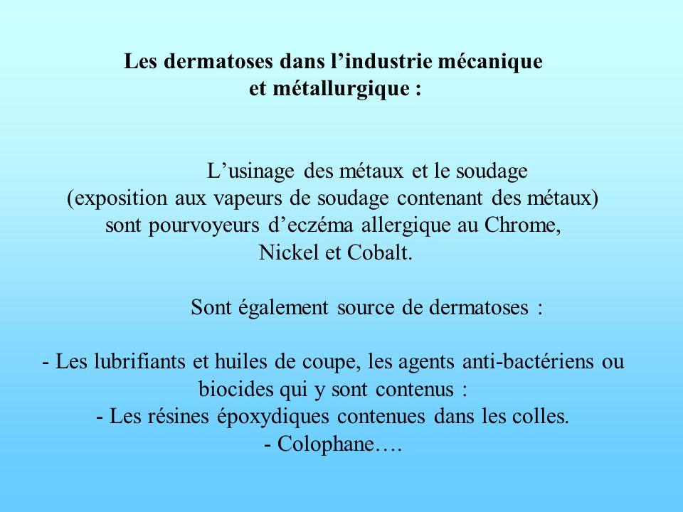 Les dermatoses dans lindustrie mécanique et métallurgique : Lusinage des métaux et le soudage (exposition aux vapeurs de soudage contenant des métaux)