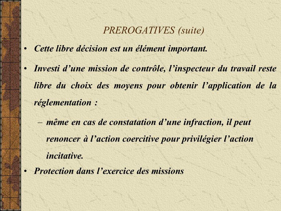 PREROGATIVES (suite) Cette libre décision est un élément important.