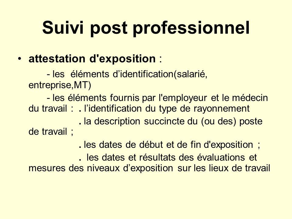 Suivi post professionnel attestation d exposition : - les éléments didentification(salarié, entreprise,MT) - les éléments fournis par l employeur et le médecin du travail :.