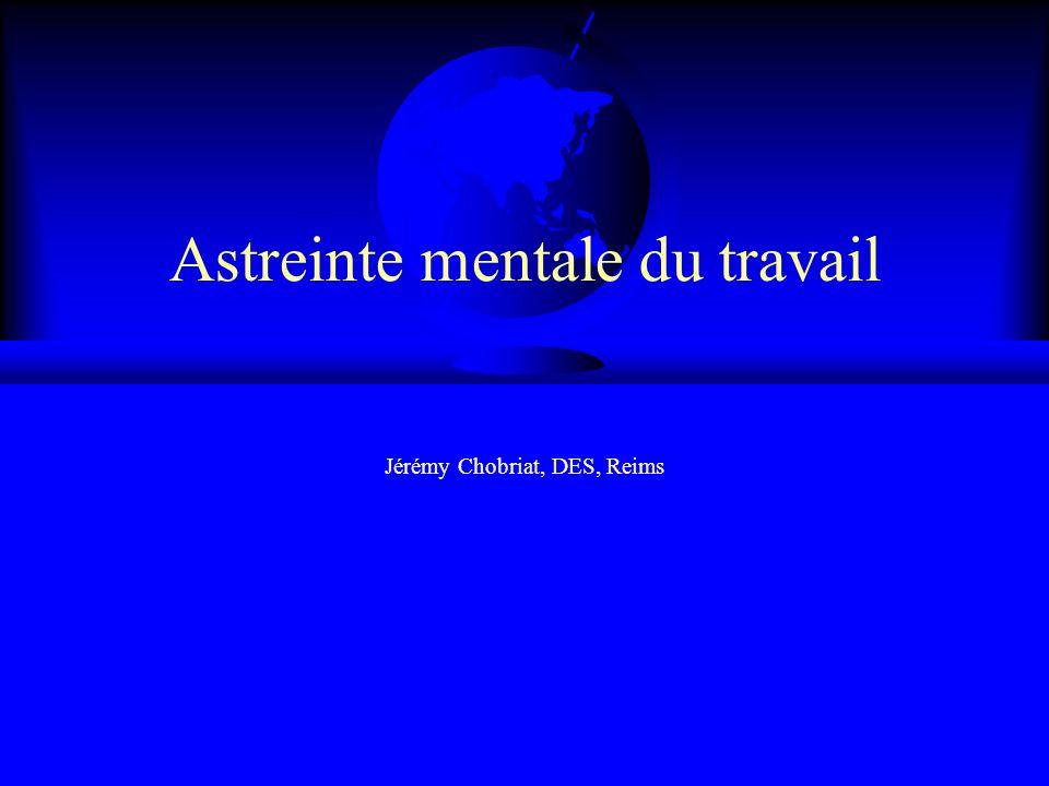 Astreinte mentale du travail Jérémy Chobriat, DES, Reims